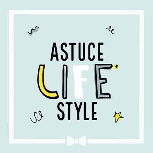 Astuce Life style
